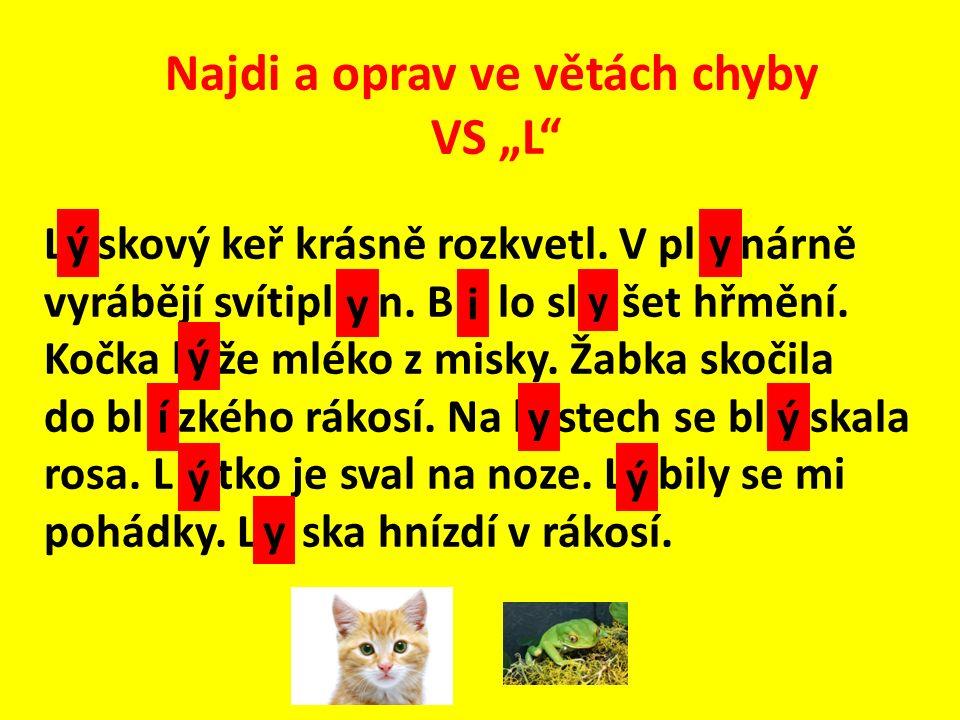 """Najdi a oprav ve větách chyby VS """"L L _ skový keř krásně rozkvetl."""
