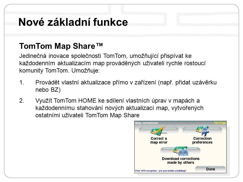 TomTom Map Share™ Jedinečná inovace společnosti TomTom, umožňující přispívat ke každodenním aktualizacím map prováděných uživateli rychle rostoucí komunity TomTom.