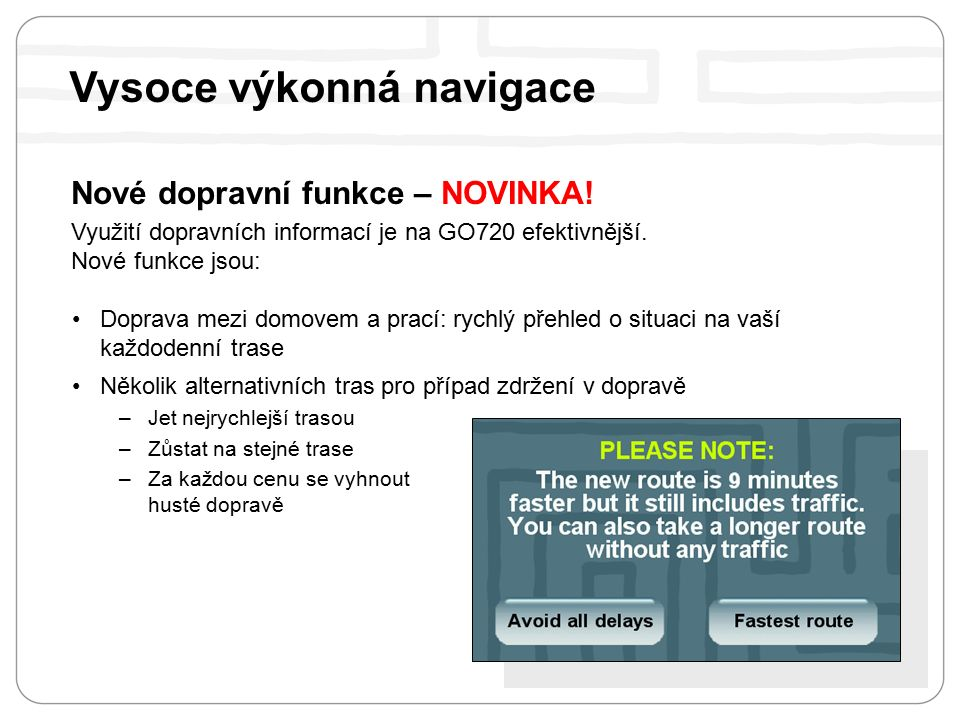 Nové dopravní funkce – NOVINKA. Využití dopravních informací je na GO720 efektivnější.