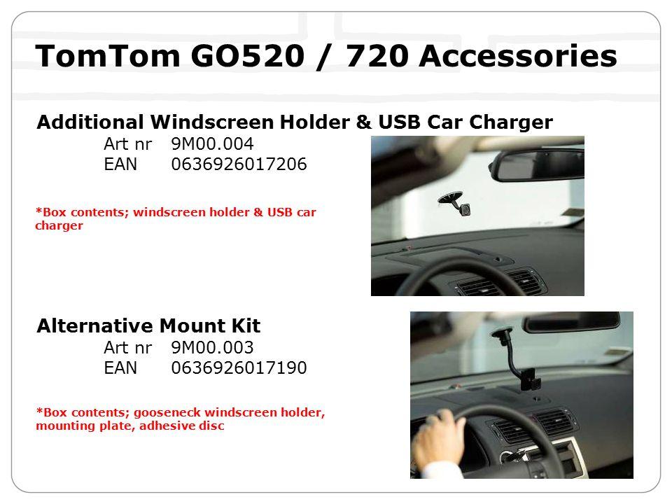 TomTom GO520 / 720 Accessories Additional Windscreen Holder & USB Car Charger Art nr 9M00.004 EAN 0636926017206 Alternative Mount Kit Art nr 9M00.003