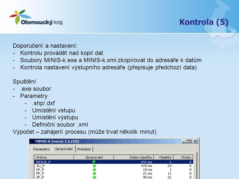 Kontrola (5) Doporučení a nastavení: -Kontrolu provádět nad kopií dat -Soubory MINIS-k.exe a MINIS-k.xml zkopírovat do adresáře k datům -Kontrola nastavení výstupního adresáře (přepisuje předchozí data) Spuštění -.exe soubor -Parametry -.shp/.dxf -Umístění vstupu -Umístění výstupu -Definiční soubor.xml Výpočet – zahájení procesu (může trvat několik minut)