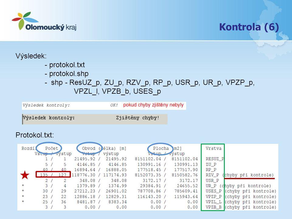Kontrola (6) Výsledek: - protokol.txt - protokol.shp - shp - ResUZ_p, ZU_p, RZV_p, RP_p, USR_p, UR_p, VPZP_p, VPZL_l, VPZB_b, USES_p Protokol.txt: