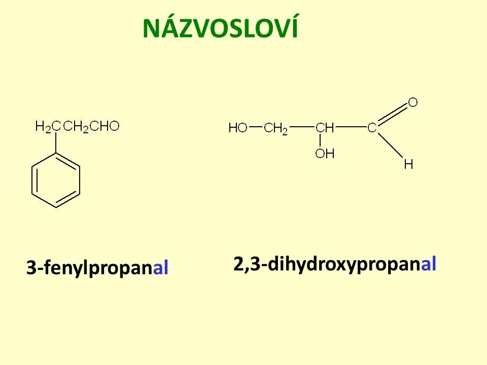 3-fenylpropanal 2,3-dihydroxypropanal NÁZVOSLOVÍ