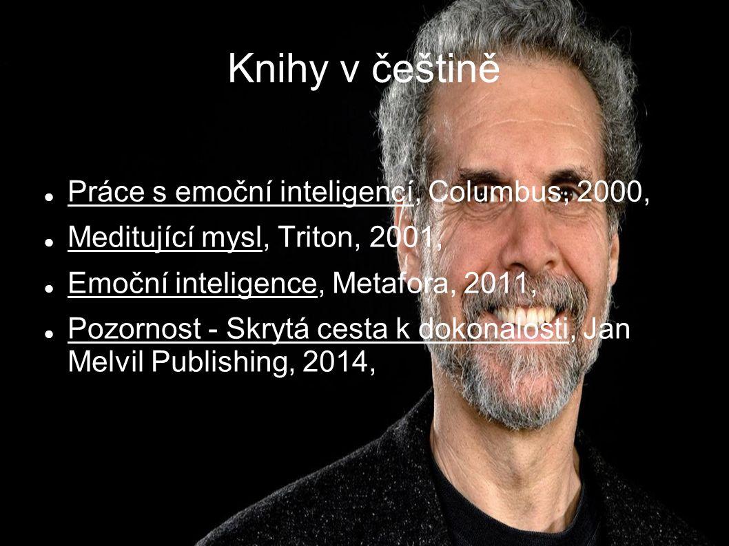 Knihy v češtině Práce s emoční inteligencí, Columbus, 2000, Meditující mysl, Triton, 2001, Emoční inteligence, Metafora, 2011, Pozornost - Skrytá cest