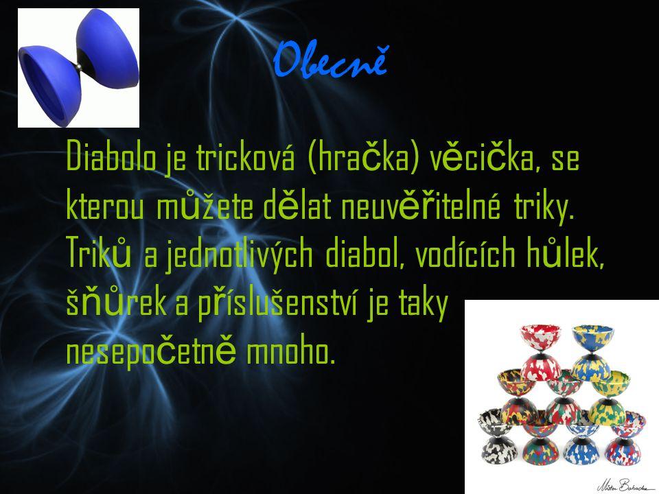 Obecně Diabolo je tricková (hra č ka) v ě ci č ka, se kterou m ů žete d ě lat neuv ěř itelné triky.