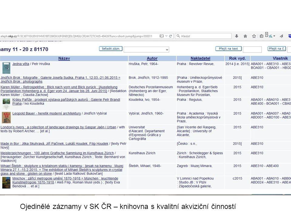 Ojedinělé záznamy v SK ČR – knihovna s kvalitní akviziční činností