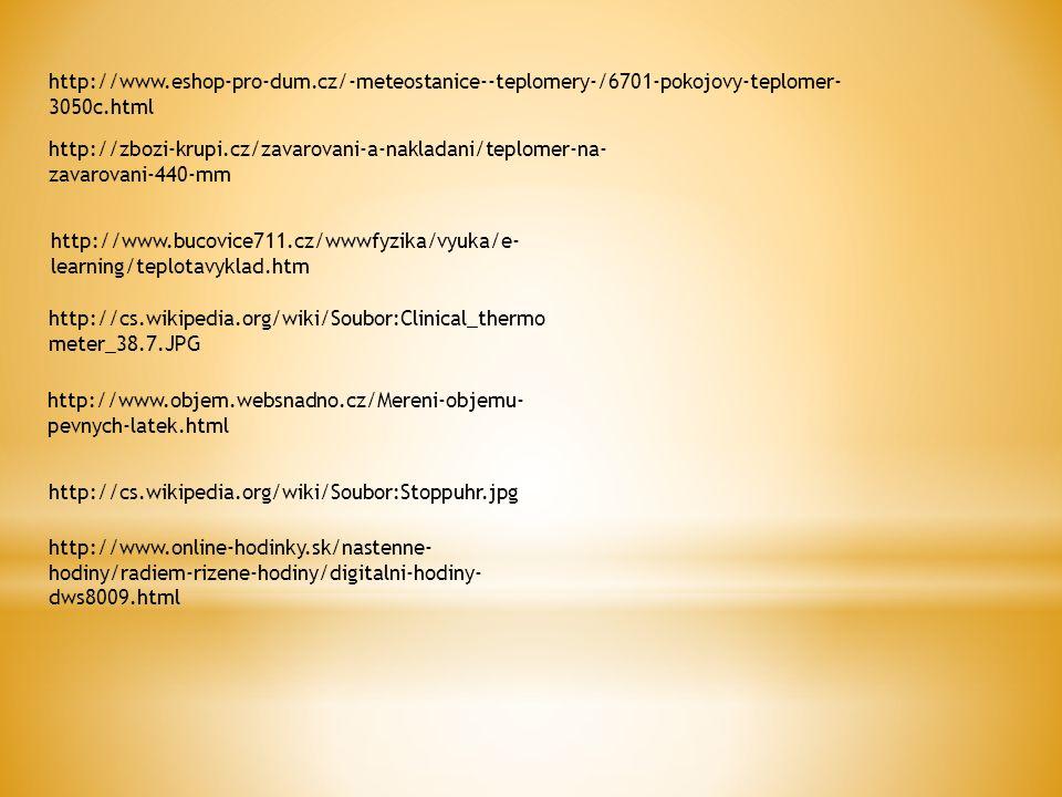 http://www.eshop-pro-dum.cz/-meteostanice--teplomery-/6701-pokojovy-teplomer- 3050c.html http://zbozi-krupi.cz/zavarovani-a-nakladani/teplomer-na- zav