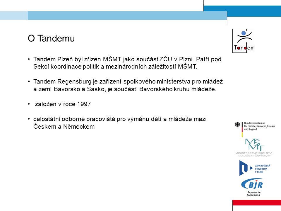 O Tandemu Tandem Plzeň byl zřízen MŠMT jako součást ZČU v Plzni. Patří pod Sekcí koordinace politik a mezinárodních záležitostí MŠMT. Tandem Regensbur