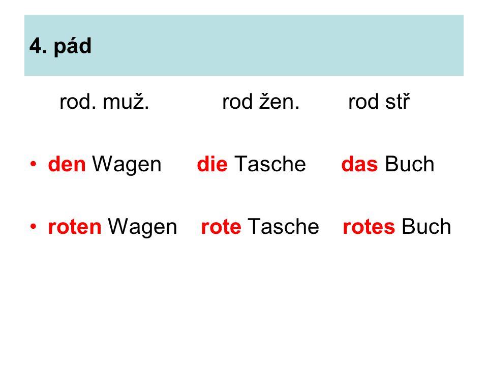 příklady: rot grün frisch 1.pád 4.