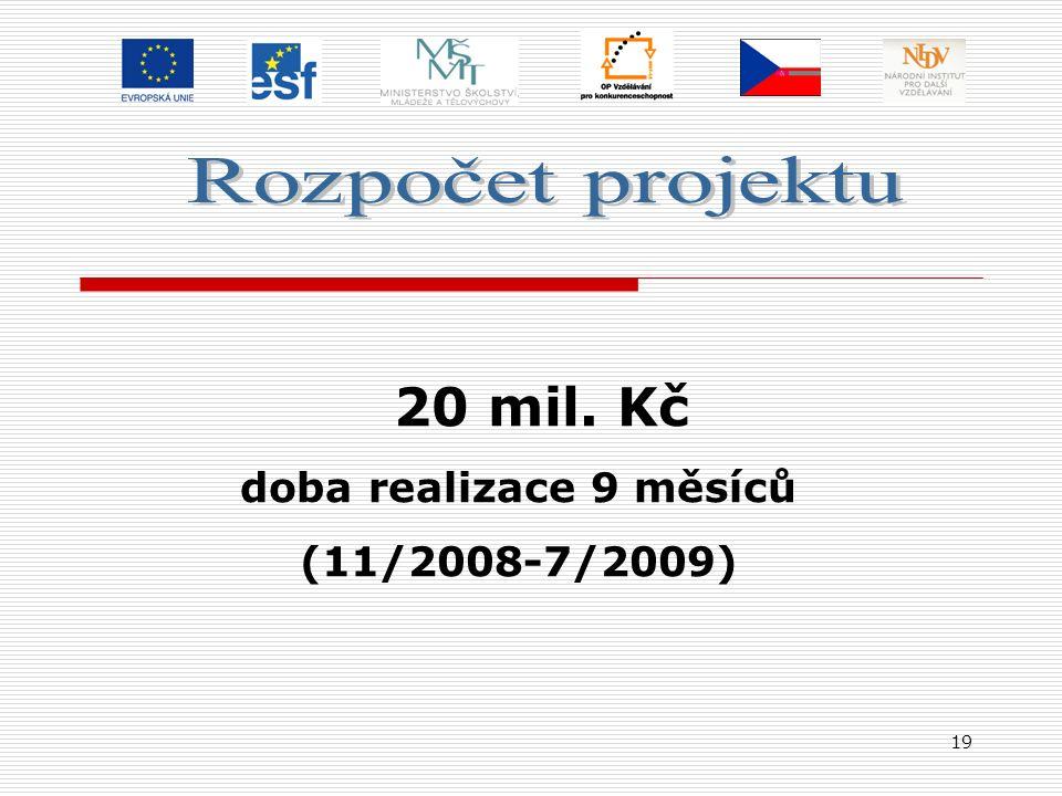 19 20 mil. Kč doba realizace 9 měsíců (11/2008-7/2009)