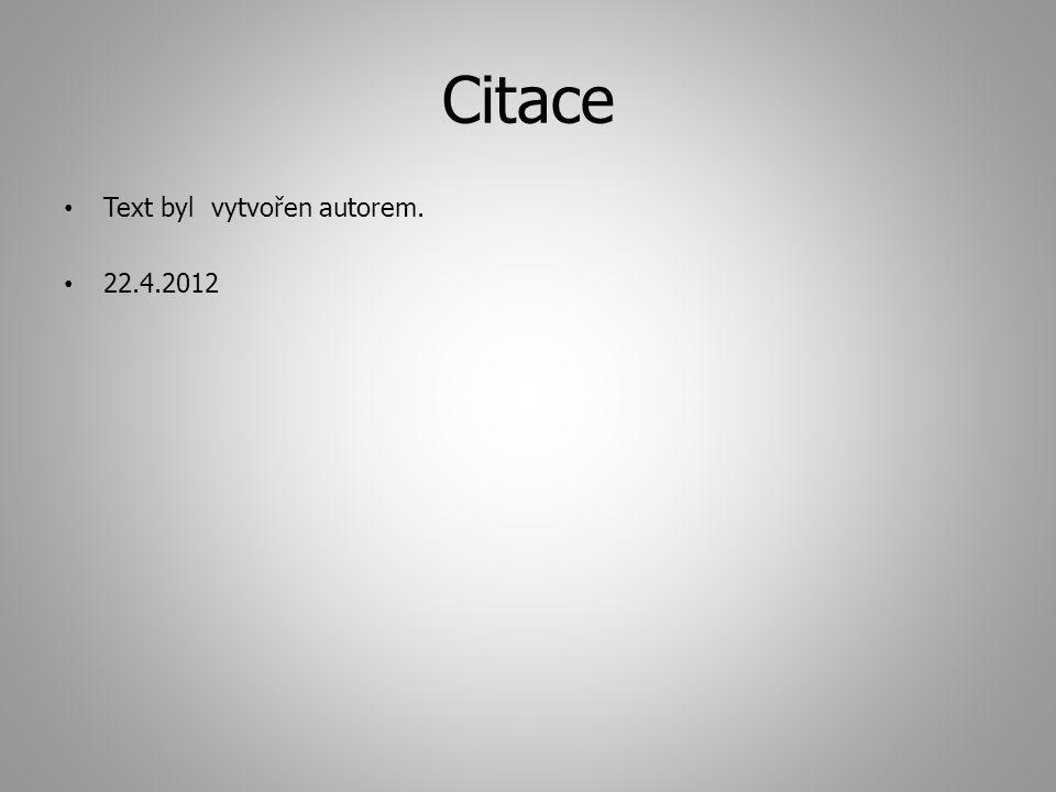 Citace Text byl vytvořen autorem. 22.4.2012