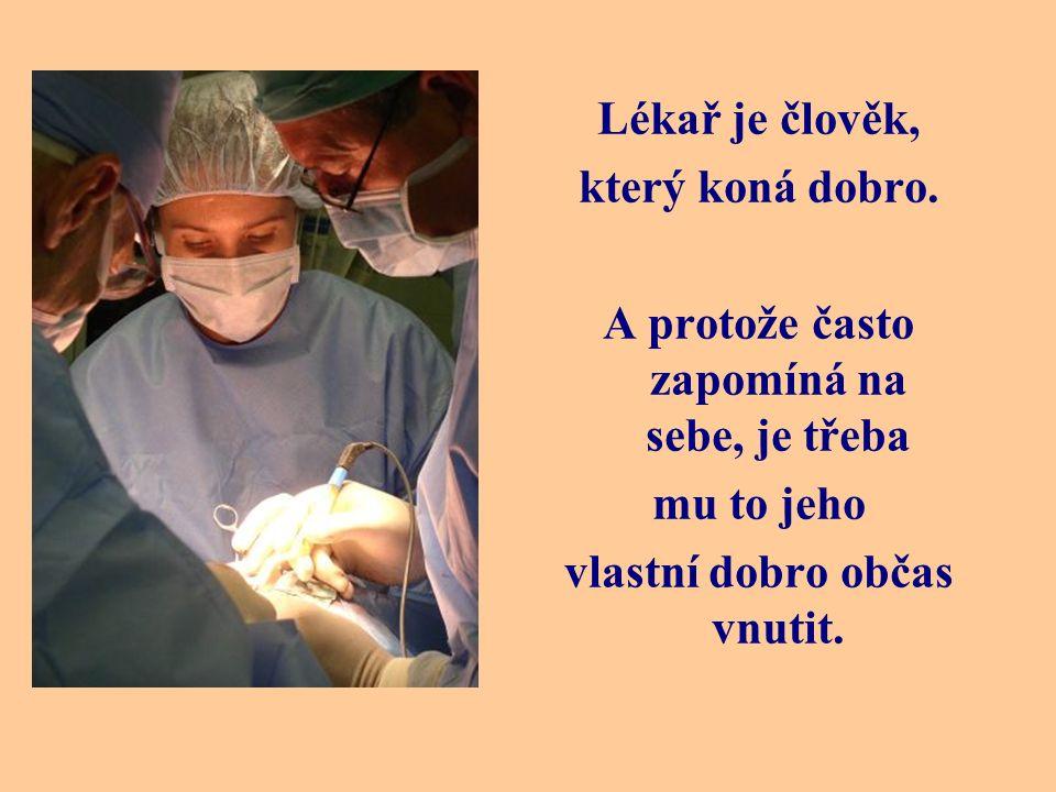 Lékař je člověk, který koná dobro.