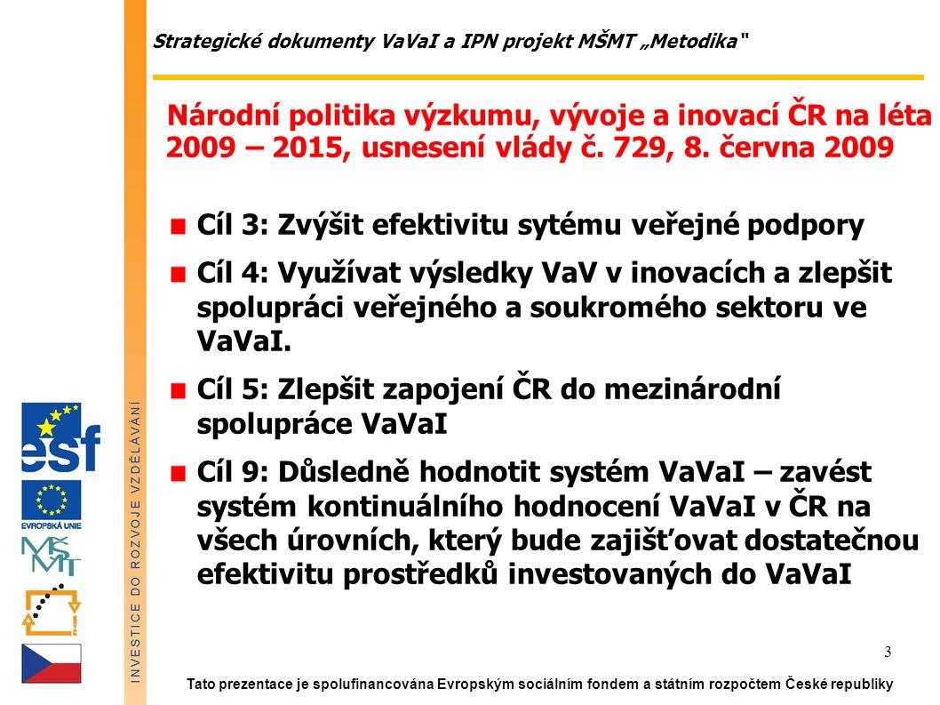 Tato prezentace je spolufinancována Evropským sociálním fondem a státním rozpočtem České republiky 14  není žádné ideální nekonfliktní řešení  metodicky velmi složité  nyní samostatný vědní obor  metodika není 100 % přenositelná ze země do země  hledání konsensu  otevřené jednání všech zúčastněných stran  vysvětlování, diskuse, ochota jednat  dlouhodobý proces, přechodné období Jak se hodnotí v EU