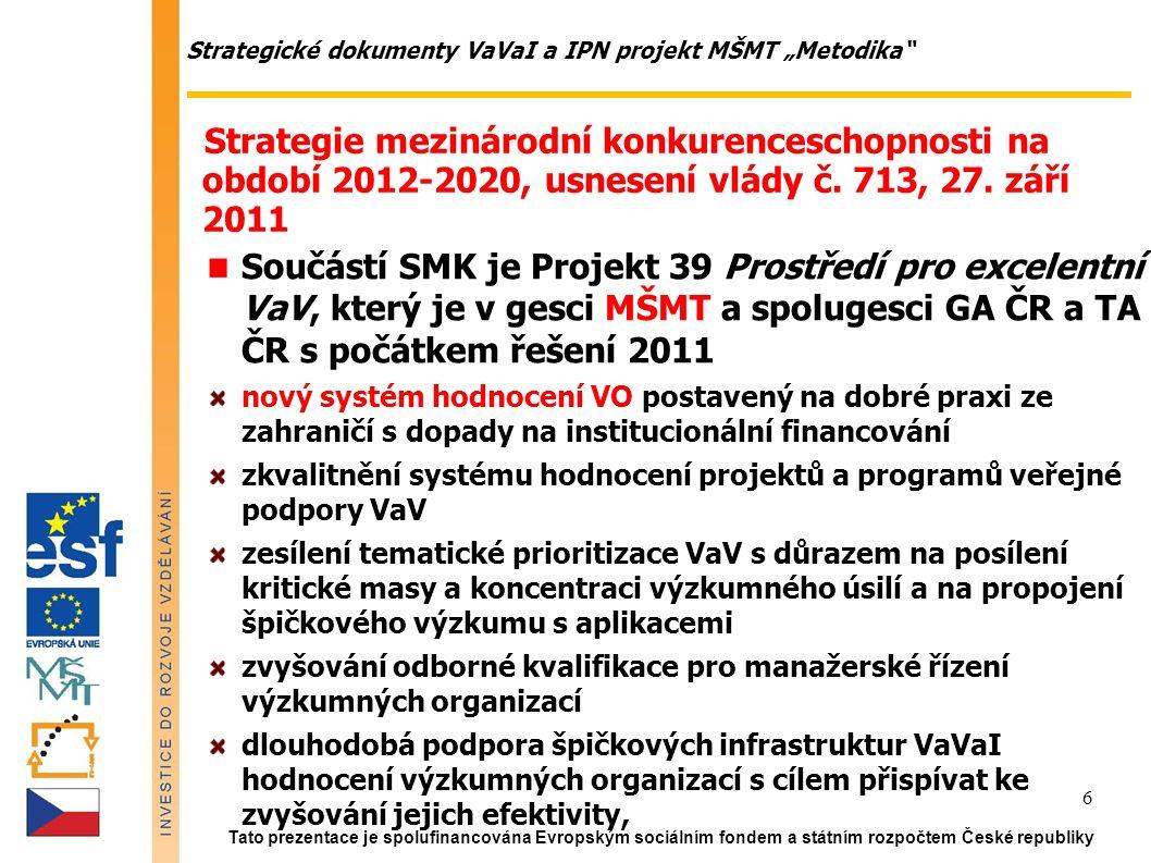 """Strategické dokumenty VaVaI a IPN projekt MŠMT """"Metodika Národní inovační strategie, usnesení vlády č."""