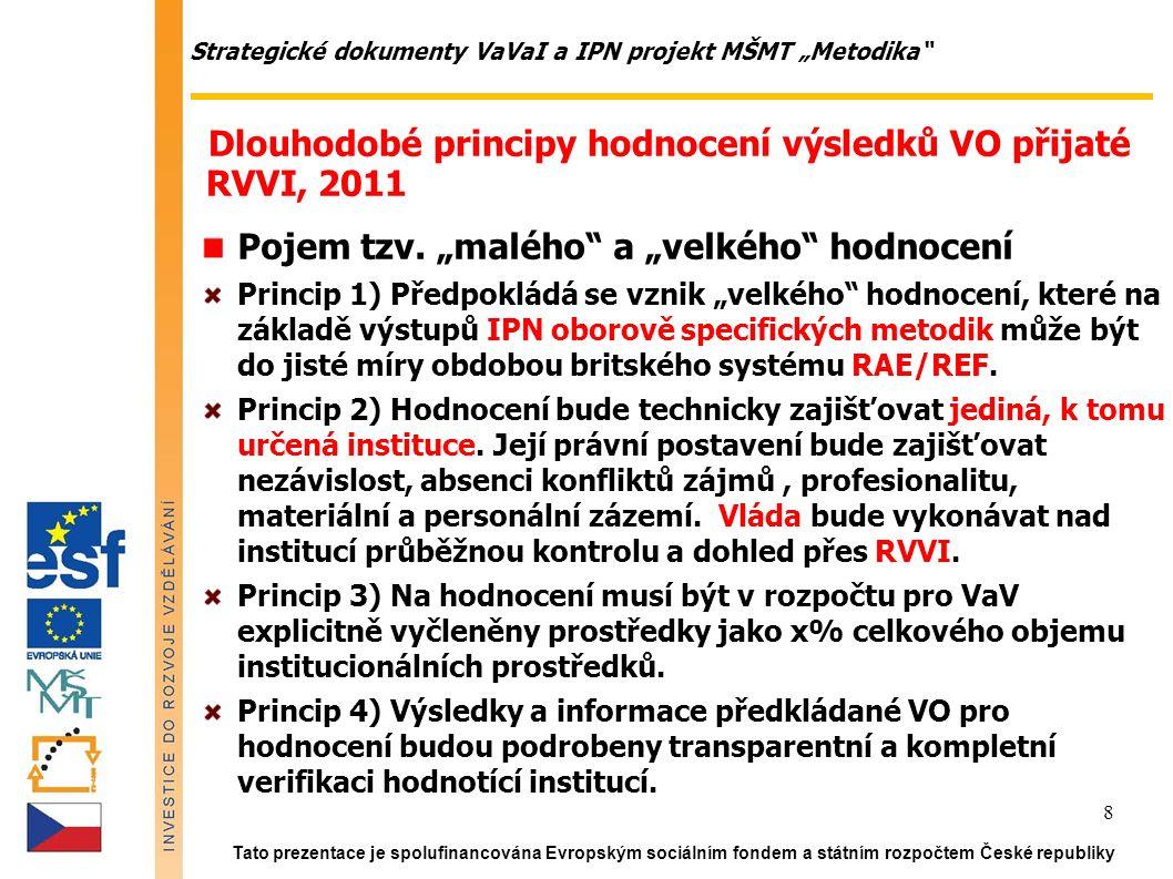 Tato prezentace je spolufinancována Evropským sociálním fondem a státním rozpočtem České republiky 19 Průběh hodnocení Zveřejnění výsledků hodnocení Stanovení struktur hodnocení: (sub)panely, HJ Přihláška HJ do hodnocení: předložení sebehodnotící zprávy Zpracování bibliometrické zprávy Posouzení v (sub)panelu a případná návštěva HJ Připomínky ke konceptu hodnotící zprávy Syntéza výsledků na úrovni oborů, poskytovatelů, velkých infrastruktur