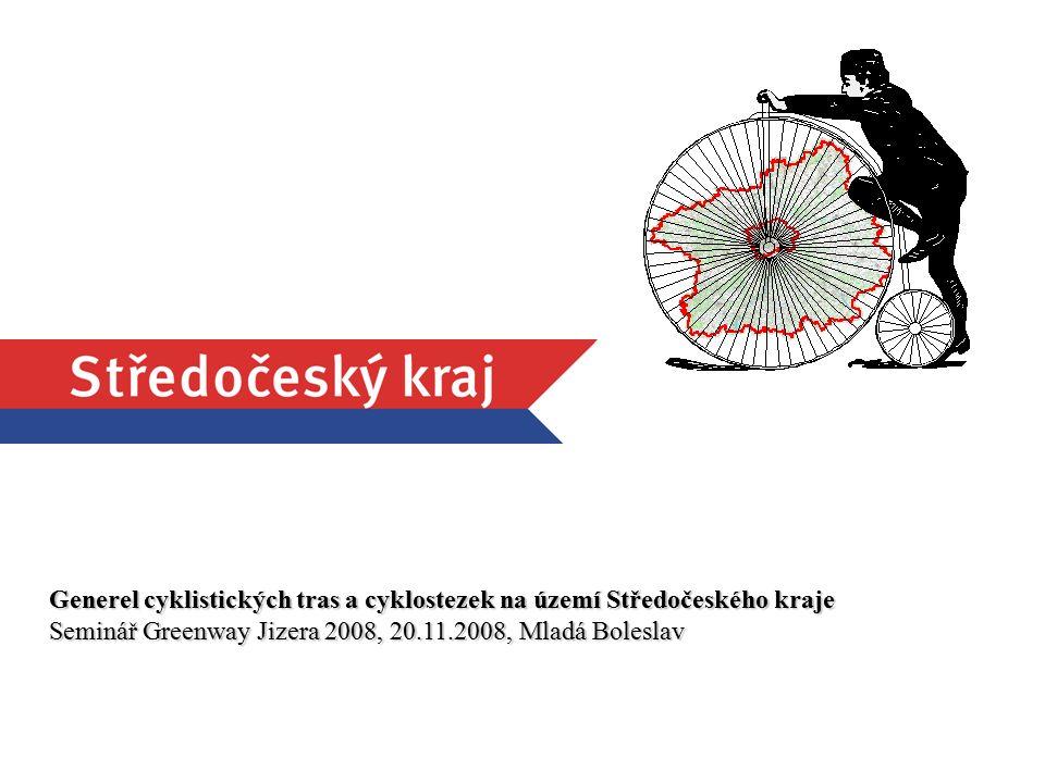 1 Generel cyklistických tras a cyklostezek na území Středočeského kraje Seminář Greenway Jizera 2008, 20.11.2008, Mladá Boleslav