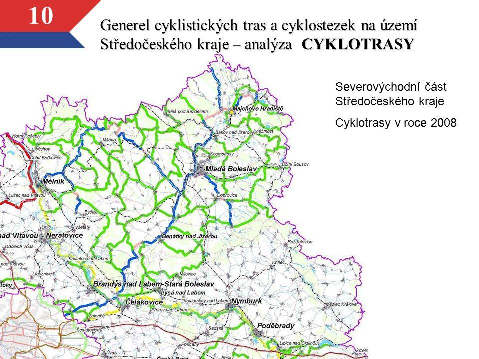 10 Generel cyklistických tras a cyklostezek na území Středočeského kraje – analýza CYKLOTRASY Severovýchodní část Středočeského kraje Cyklotrasy v roc