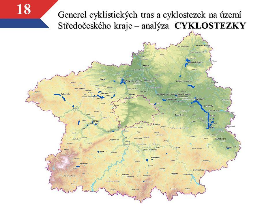18 Generel cyklistických tras a cyklostezek na území Středočeského kraje – analýza CYKLOSTEZKY