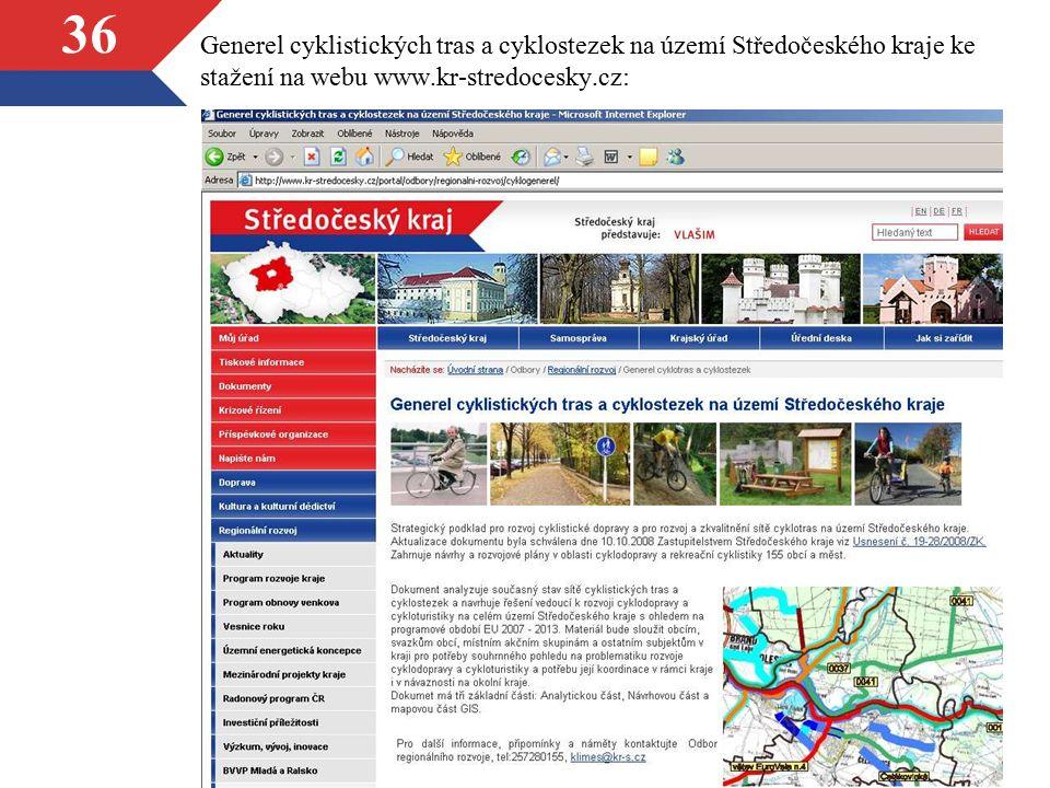 36 Generel cyklistických tras a cyklostezek na území Středočeského kraje ke stažení na webu www.kr-stredocesky.cz: