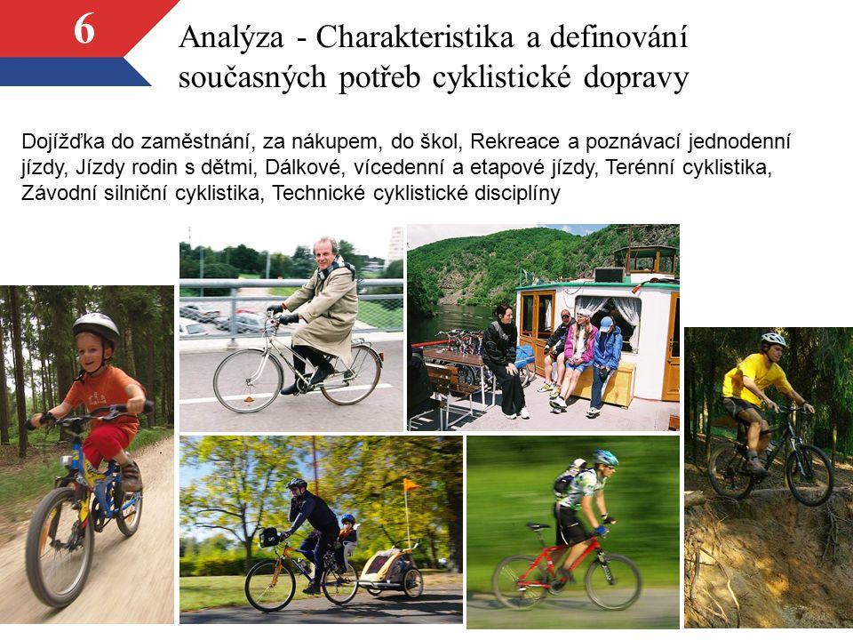6 Analýza - Charakteristika a definování současných potřeb cyklistické dopravy Dojížďka do zaměstnání, za nákupem, do škol, Rekreace a poznávací jedno