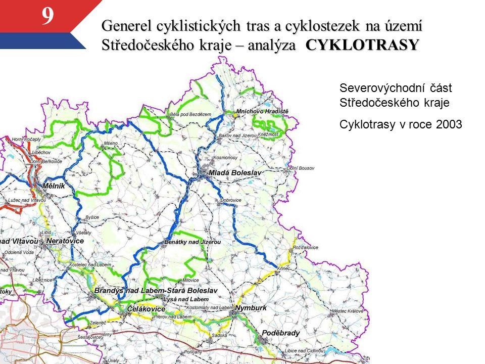 9 Generel cyklistických tras a cyklostezek na území Středočeského kraje – analýza CYKLOTRASY Severovýchodní část Středočeského kraje Cyklotrasy v roce