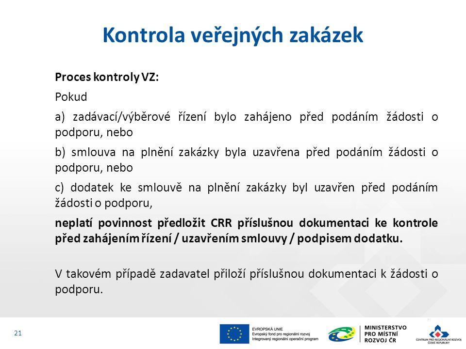 Proces kontroly VZ: Pokud a) zadávací/výběrové řízení bylo zahájeno před podáním žádosti o podporu, nebo b) smlouva na plnění zakázky byla uzavřena př
