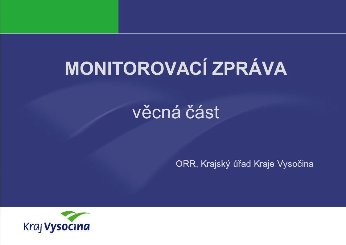 Eva Kujínková MONITOROVACÍ ZPRÁVA věcná část ORR, Krajský úřad Kraje Vysočina