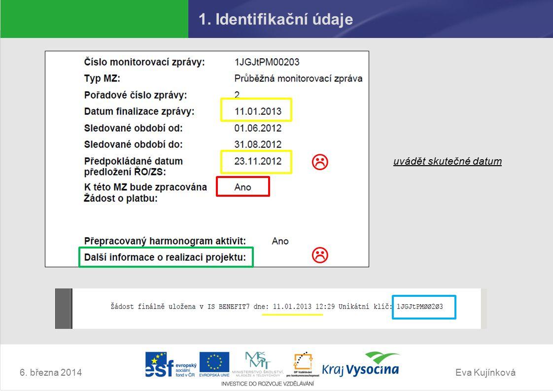 Eva Kujínková 1. Identifikační údaje 6. března 2014 uvádět skutečné datum  