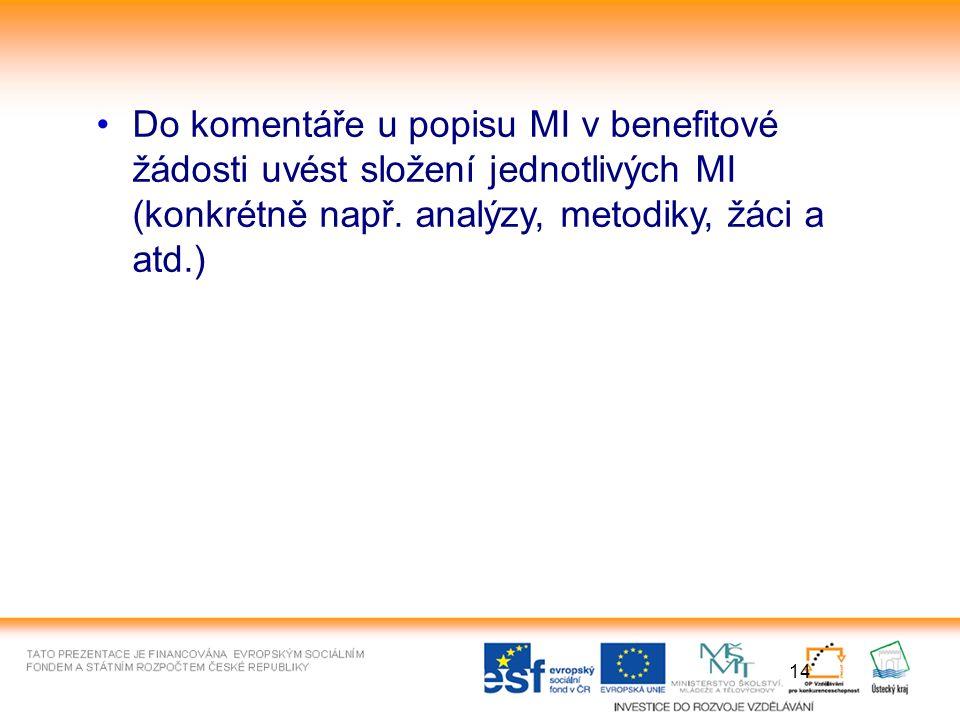 14 Do komentáře u popisu MI v benefitové žádosti uvést složení jednotlivých MI (konkrétně např.