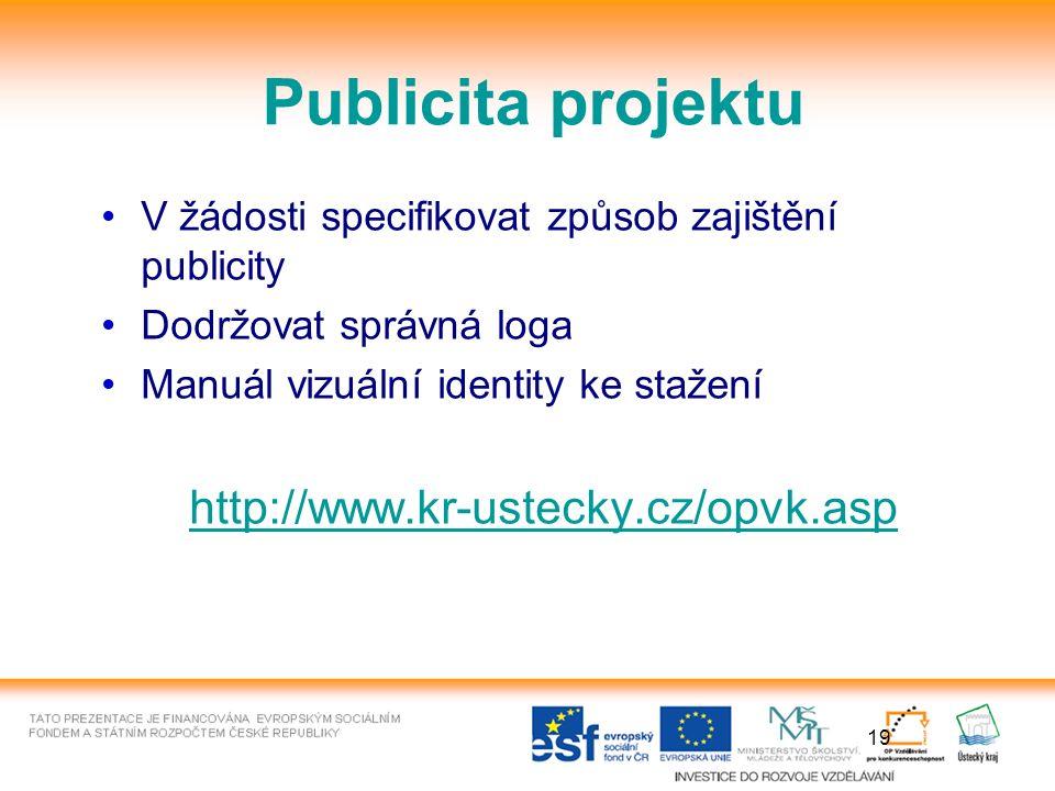 19 Publicita projektu V žádosti specifikovat způsob zajištění publicity Dodržovat správná loga Manuál vizuální identity ke stažení http://www.kr-ustecky.cz/opvk.asp