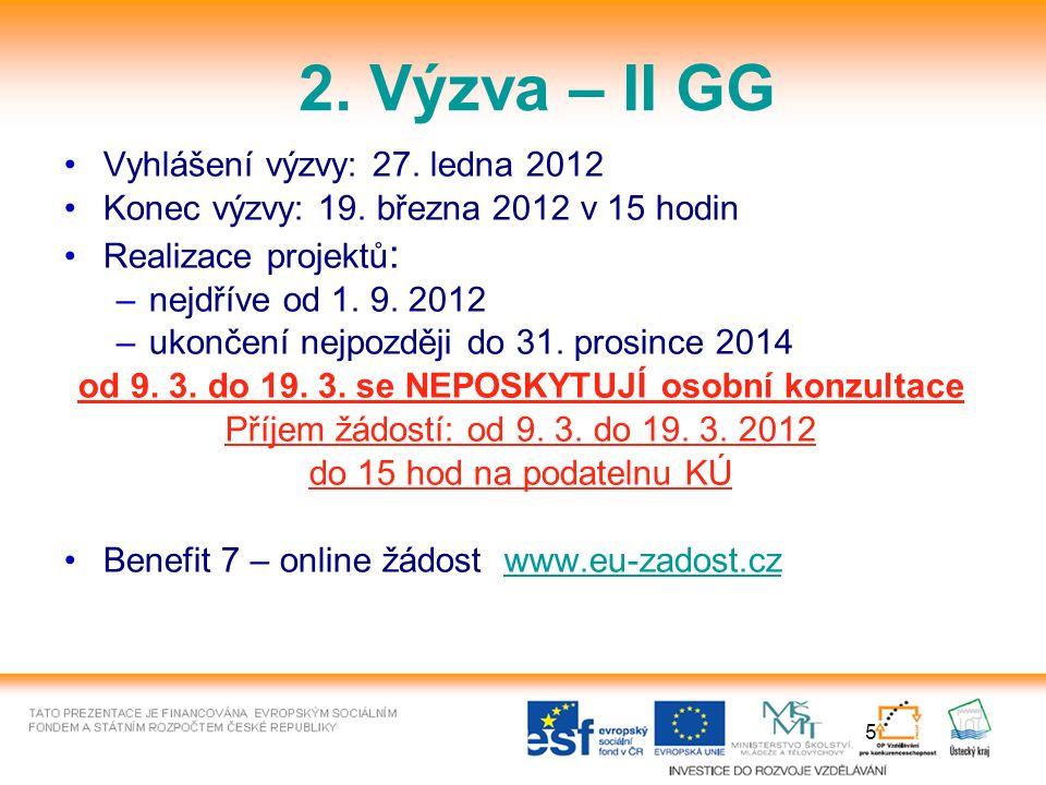5 2. Výzva – II GG Vyhlášení výzvy: 27. ledna 2012 Konec výzvy: 19.