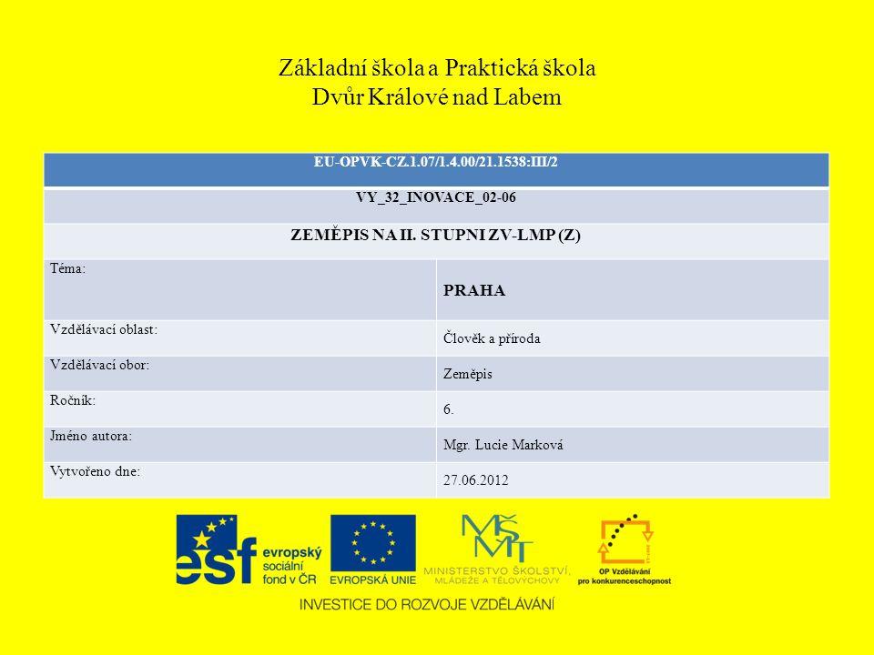 Základní škola a Praktická škola Dvůr Králové nad Labem EU-OPVK-CZ.1.07/1.4.00/21.1538:III/2 VY_32_INOVACE_02-06 ZEMĚPIS NA II.