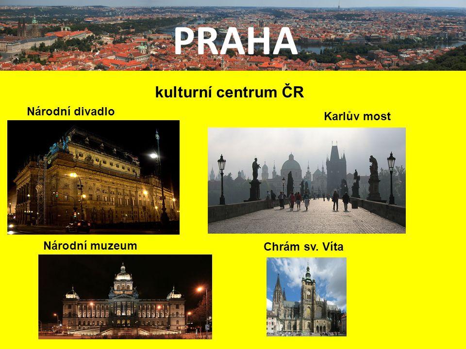 PRAHA kulturní centrum ČR Národní divadlo Národní muzeum Chrám sv. Víta Karlův most