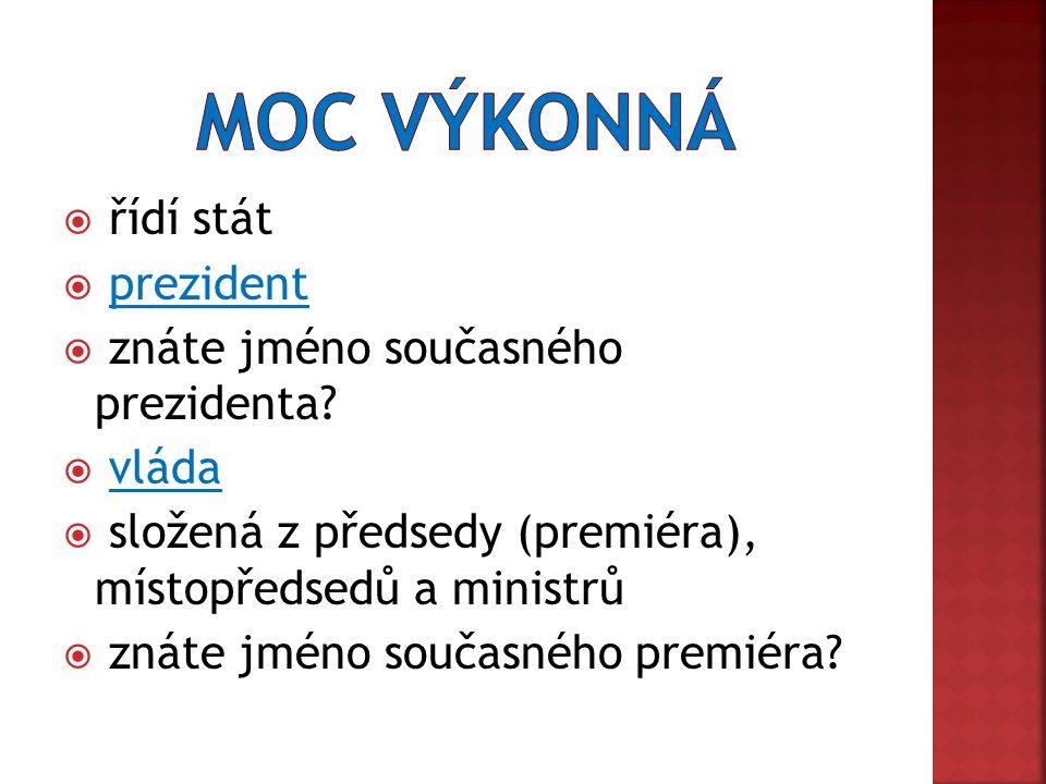  řídí stát  prezident  znáte jméno současného prezidenta.