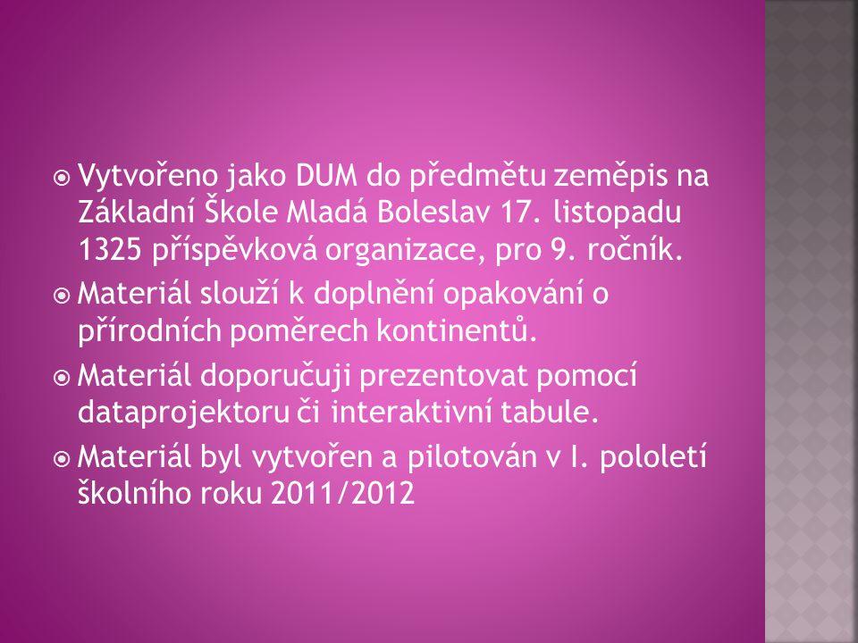  Vytvořeno jako DUM do předmětu zeměpis na Základní Škole Mladá Boleslav 17.