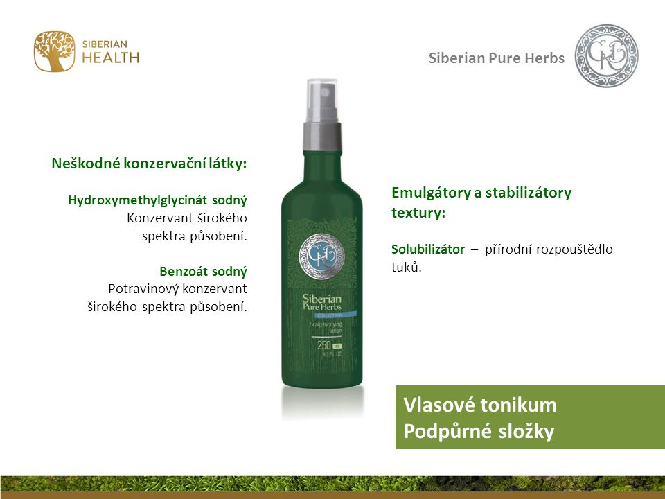 Siberian Pure Herbs Neškodné konzervační látky: Hydroxymethylglycinát sodný Konzervant širokého spektra působení. Benzoát sodný Potravinový konzervant
