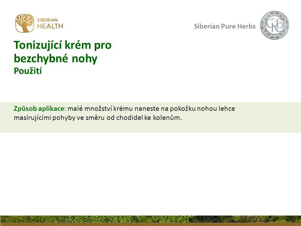 Siberian Pure Herbs Způsob aplikace: malé množství krému naneste na pokožku nohou lehce masírujícími pohyby ve směru od chodidel ke kolenům.