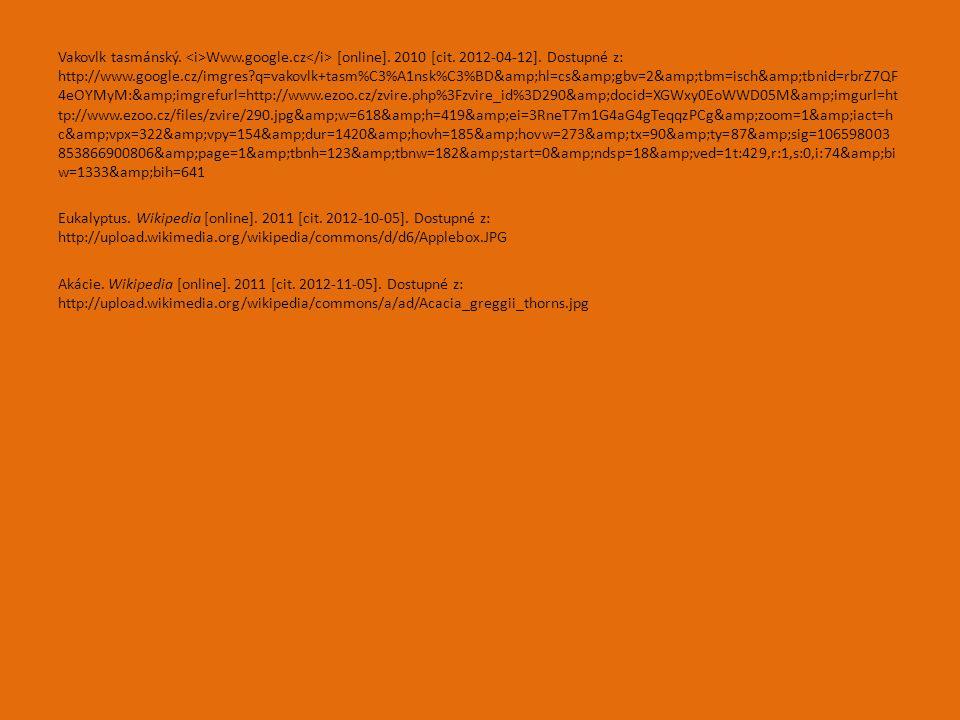 Vakovlk tasmánský. Www.google.cz [online]. 2010 [cit.