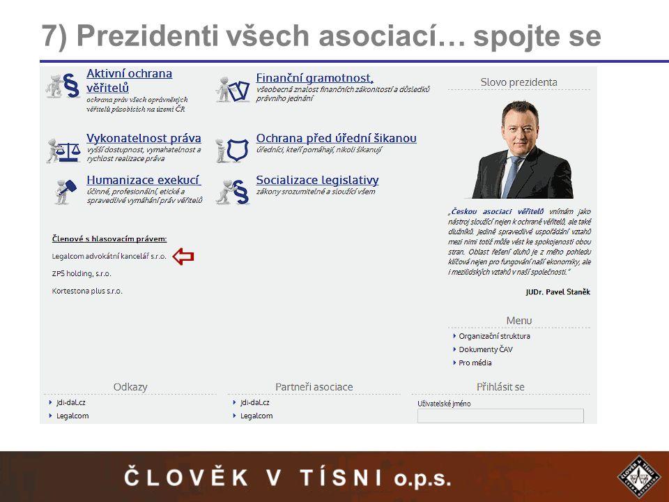 7) Prezidenti všech asociací… spojte se