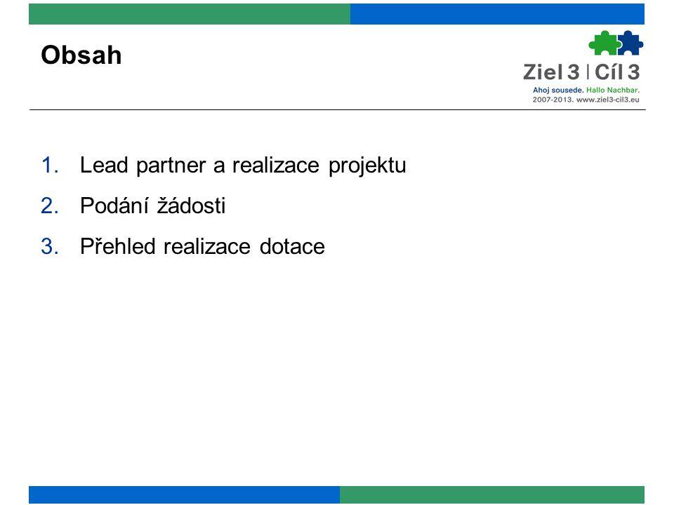 Obsah 1.Lead partner a realizace projektu 2.Podání žádosti 3.Přehled realizace dotace