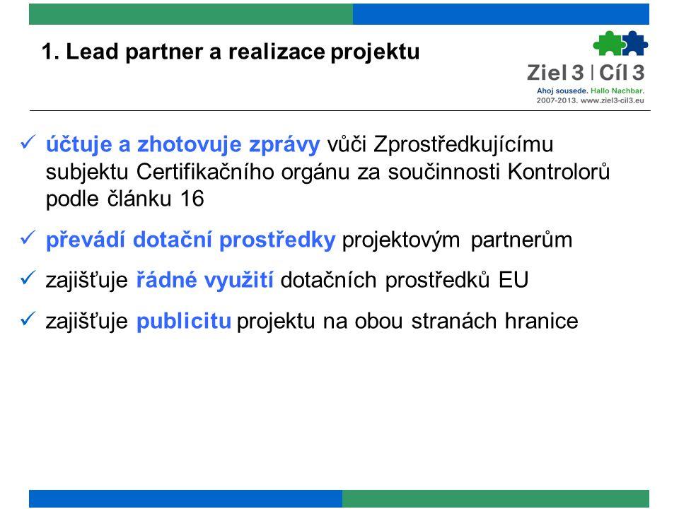 1. Lead partner a realizace projektu účtuje a zhotovuje zprávy vůči Zprostředkujícímu subjektu Certifikačního orgánu za součinnosti Kontrolorů podle č