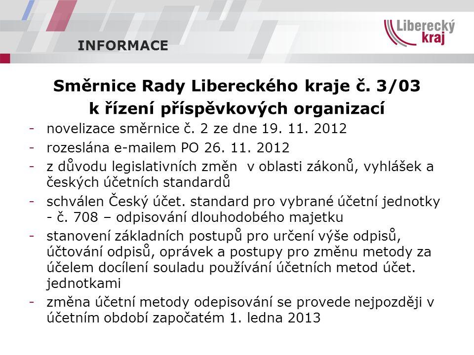INFORMACE Směrnice Rady Libereckého kraje č.