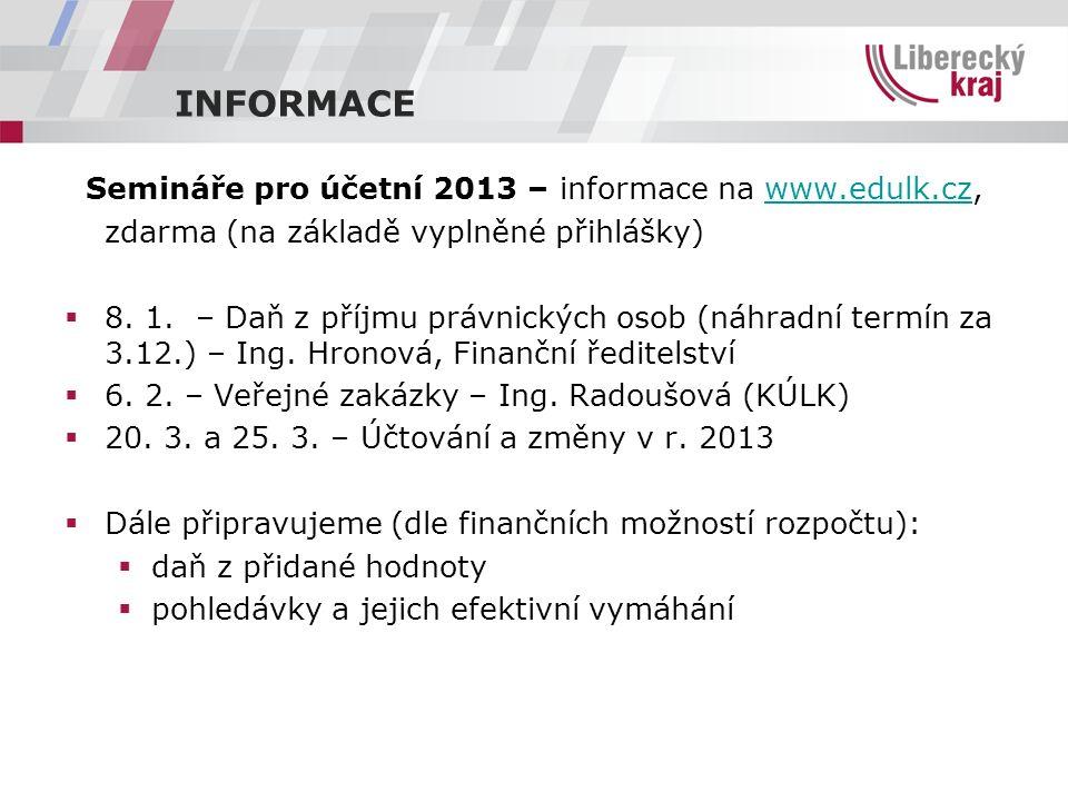 INFORMACE Semináře pro účetní 2013 – informace na www.edulk.cz,www.edulk.cz zdarma (na základě vyplněné přihlášky)  8.