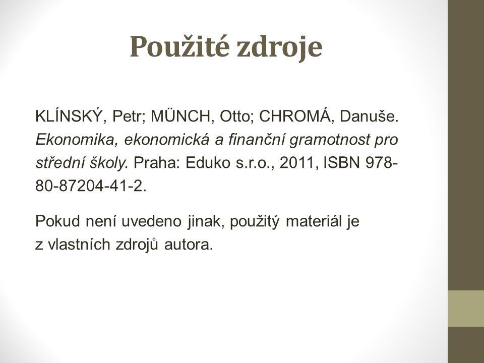 Použité zdroje KLÍNSKÝ, Petr; MÜNCH, Otto; CHROMÁ, Danuše.