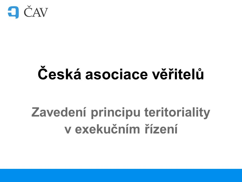 Česká asociace věřitelů Zavedení principu teritoriality v exekučním řízení