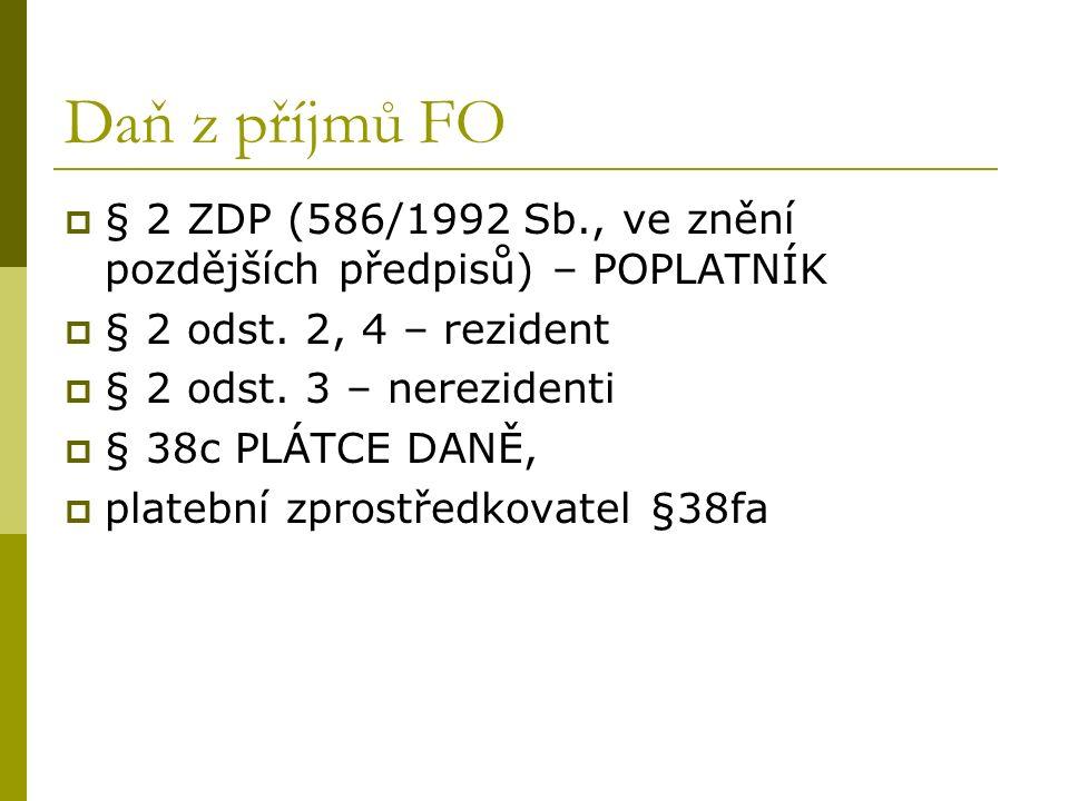 Daň z příjmů FO  § 2 ZDP (586/1992 Sb., ve znění pozdějších předpisů) – POPLATNÍK  § 2 odst.
