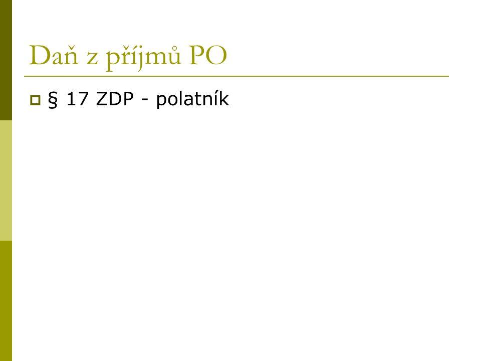 Daň z příjmů PO  § 17 ZDP - polatník