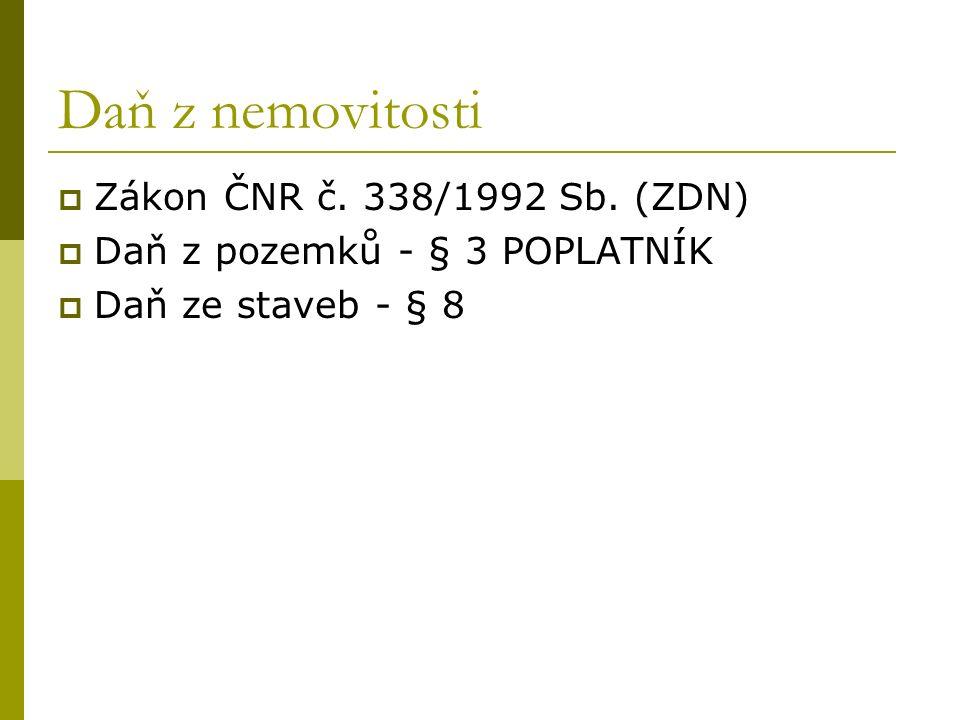 Daň z nemovitosti  Zákon ČNR č. 338/1992 Sb.
