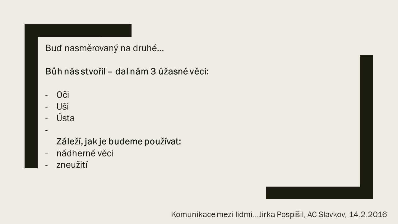 V I D E O Komunikace mezi lidmi…Jirka Pospíšil, AC Slavkov, 14.2.2016