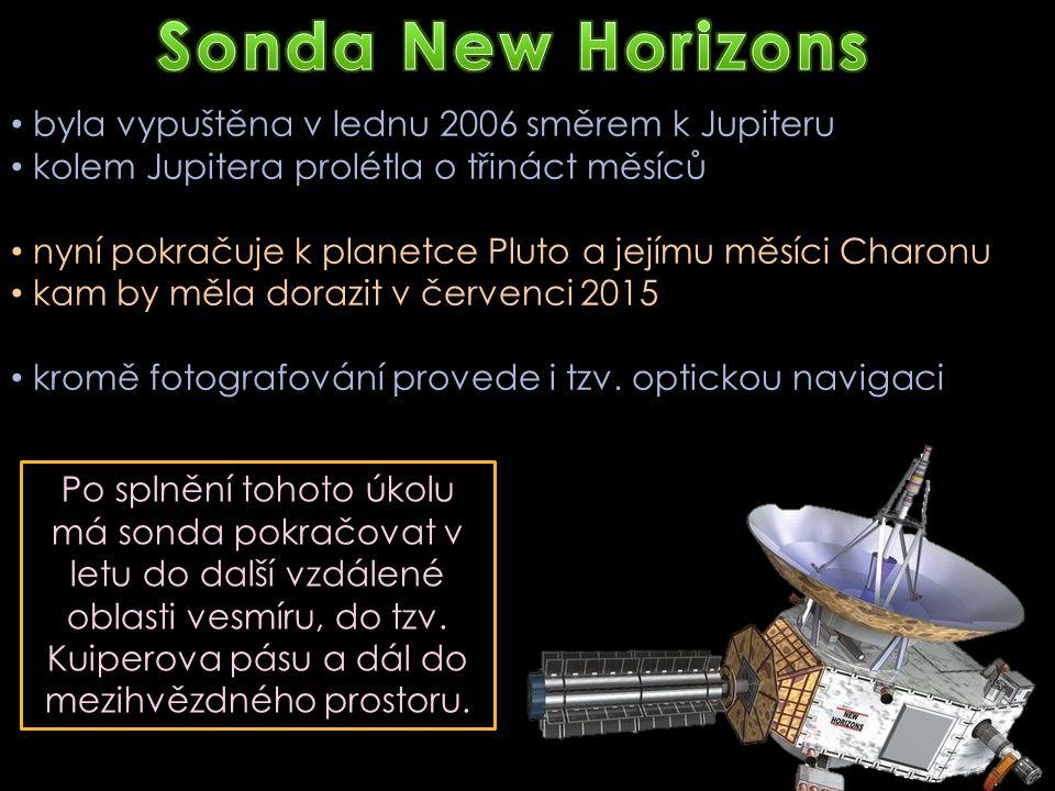 byla vypuštěna v lednu 2006 směrem k Jupiteru kolem Jupitera prolétla o třináct měsíců nyní pokračuje k planetce Pluto a jejímu měsíci Charonu kam by měla dorazit v červenci 2015 kromě fotografování provede i tzv.